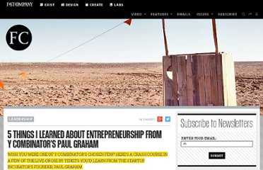 http://www.fastcompany.com/1825877/5-things-i-learned-about-entrepreneurship-y-combinators-paul-graham
