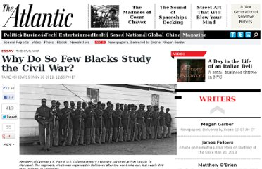 http://www.theatlantic.com/magazine/archive/2012/02/why-do-so-few-blacks-study-the-civil-war/308831/