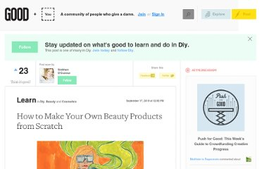 http://www.good.is/posts/how-to-make-your-own-beauty-products-from-scratch