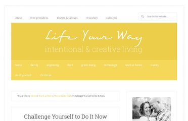 http://work.yourway.net/challenge-yourself-to-do-it-now/