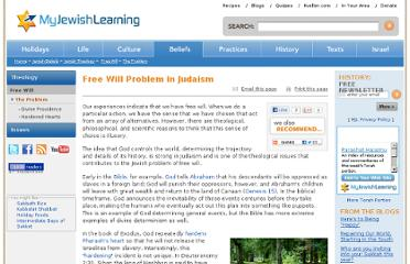 http://www.myjewishlearning.com/beliefs/Theology/Free_Will/The_Problem.shtml
