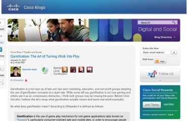 http://blogs.cisco.com/socialmedia/gamification-the-art-of-turning-work-into-play/#utm_source=rss&utm_medium=rss&utm_campaign=gamification-the-art-of-turning-work-into-play