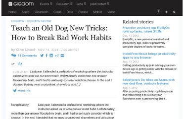 http://gigaom.com/2009/11/16/teach-an-old-dog-new-tricks-how-to-break-bad-work-habits/