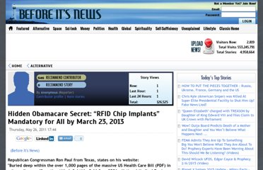 http://beforeitsnews.com/alternative/2011/05/hidden-obamacare-secret-rfid-chip-implants-mandatory-for-all-by-march-23-2013-665502.html