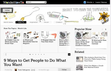 http://thesecretyumiverse.wonderhowto.com/how-to/9-ways-get-people-do-what-you-want-0135125/