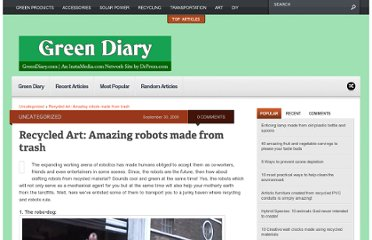 http://www.greendiary.com/recycled-art-amazing-robots-made-from-trash.html