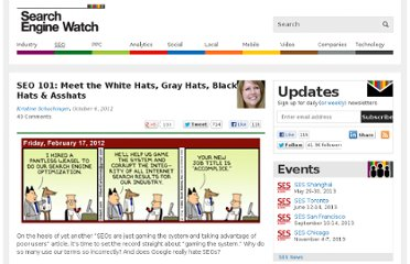http://searchenginewatch.com/article/2214534/SEO-101-Meet-the-White-Hats-Gray-Hats-Black-Hats-Asshats