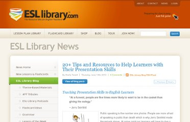 http://www.esl-library.com/blog/2012/06/14/20-tips-and-resources-to-help-learners-with-their-presentation-skills/