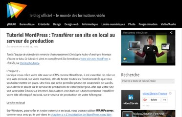 http://blog.video2brain.com/fr/tutoriel-wordpress-transferer-site-local-serveur-production-6092.htm