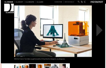 http://www.fastcodesign.com/1670927/kickstarting-a-3-d-printer-for-designers-by-designers#1
