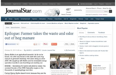 http://journalstar.com/special-section/epilogue/epilogue-farmer-takes-the-waste-and-odor-out-of-hog/article_0e313c2a-2f9b-5b7a-bf48-30b8a301c842.html