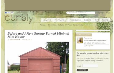 http://www.curbly.com/users/brittnimehlhoff/posts/14266-before-and-after-garage-turned-minimal-mini-house