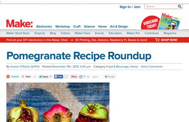 http://blog.makezine.com/craft/pomegranate_recipe_roundup/