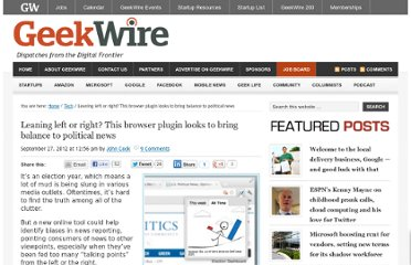 http://www.geekwire.com/2012/leaning-left-browser-plugin-bring-balance-political-news/#utm_source=feedburner&utm_medium=twitter&utm_campaign=Feed%3A+geekwire+%28GeekWire%29