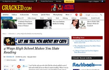 http://www.cracked.com/blog/4-ways-high-school-makes-you-hate-reading/