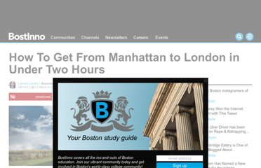 http://bostinno.com/2012/06/14/how-to-get-from-manhattan-to-london-in-under-two-hours/#ss__168211_1_0__ss