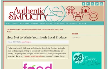 http://authenticsimplicity.net/2012/06/how-not-to-waste-your-fresh-local-produce/