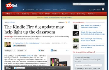 http://www.zdnet.com/blog/mobile-gadgeteer/the-kindle-fire-6-3-update-may-help-light-up-the-classroom/5646