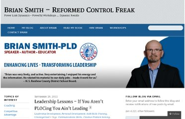http://briansmithpld.com/2012/09/29/leadership-lessons-if-you-arent-plocing-you-aint-leading/