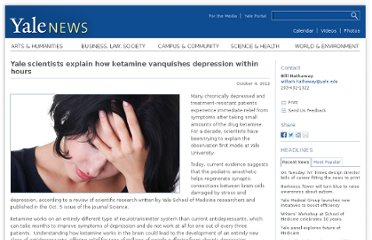 http://news.yale.edu/2012/10/04/yale-scientists-explain-how-ketamine-vanquishes-depression-within-hours