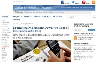 http://www.americanprogress.org/issues/labor/news/2012/02/07/11167/dramatically-bringing-down-the-cost-of-education-with-oer/