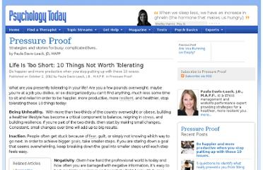 http://www.psychologytoday.com/blog/pressure-proof/201210/life-is-too-short-10-things-not-worth-tolerating
