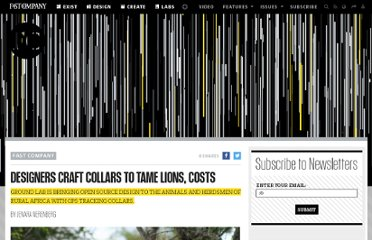 http://www.fastcompany.com/1723975/designers-craft-collars-tame-lions-costs