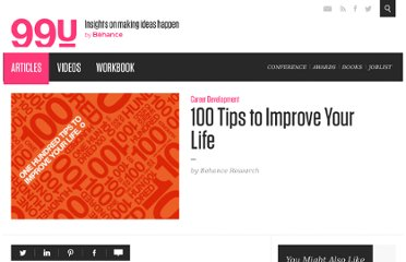 http://99u.com/tips/5591/100-tips-to-improve-your-life