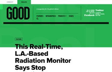 http://www.good.is/posts/here-is-a-real-time-l-a-based-radiation-monitor-stop-freaking-out