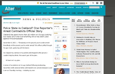http://www.alternet.org/story/152990/police_state_in_oakland_one_reporter%27s_arrest_contradicts_official_story