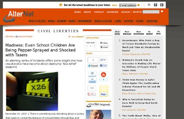 http://www.alternet.org/story/153536/madness%3A_even_school_children_are_being_pepper-sprayed_and_shocked_with_tasers