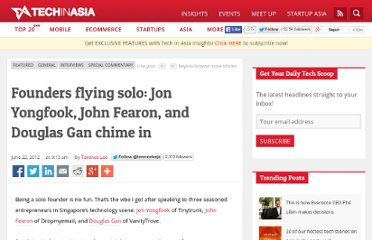 http://sgentrepreneurs.com/2012/06/22/founders-flying-solo-jon-yongfook-john-fearon-and-douglas-gan-chime-in/