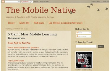 http://www.themobilenative.org/2011/10/5-cant-miss-mobile-learning-resources.html