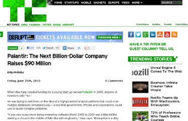 http://techcrunch.com/2010/06/25/palantir-the-next-billion-dollar-company-raises-90-million/