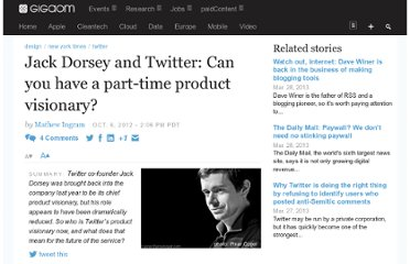 http://gigaom.com/2012/10/06/jack-dorsey-and-twitter-can-you-have-a-part-time-product-visionary/