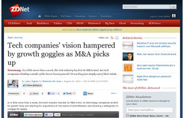 http://www.zdnet.com/blog/btl/tech-companies-vision-hampered-by-growth-goggles-as-m-and-a-picks-up/38304
