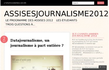 http://assisesjournalisme2012.wordpress.com/2012/10/02/datajournalisme-un-journalisme-a-part-entiere/