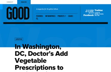 http://www.good.is/posts/in-washington-dc-doctor-s-add-vegetable-prescriptions-to-anti-obesity-arsenal