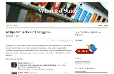 http://whatedsaid.wordpress.com/2012/10/07/10-tips-for-reluctant-bloggers/