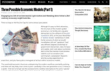 http://www.fastcompany.com/1334602/three-possible-economic-models-part-1