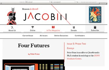 http://jacobinmag.com/2011/12/four-futures/