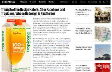 http://www.fastcompany.com/1240423/triumph-design-haters-after-facebook-and-tropicana-whose-redesign-next-go