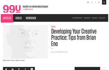 http://99u.com/tips/7034/Developing-Your-Creative-Practice-Tips-from-Brian-Eno