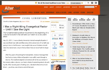 http://www.alternet.org/story/151034/i_was_a_right-wing_evangelical_pastor_--_until_i_saw_the_light