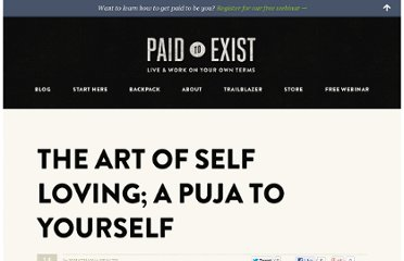 http://paidtoexist.com/the-art-of-self-loving-a-puja-to-yourself/