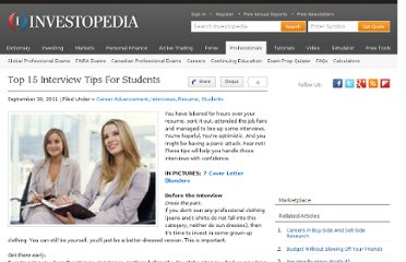 http://www.investopedia.com/financial-edge/0911/top-15-interview-tips-for-students.aspx#axzz1aUYU9Ztd