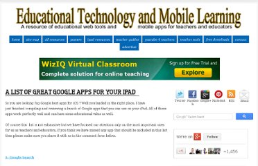 http://www.educatorstechnology.com/2012/10/a-list-of-great-google-apps-for-your.html