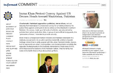 http://www.juancole.com/2012/10/imran-khan-protest-convoy-against-us-drones-heads-toward-waziristan-pakistan.html
