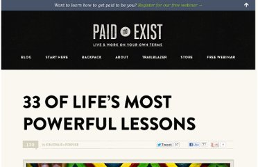 http://paidtoexist.com/33-of-lifes-most-powerful-lessons/