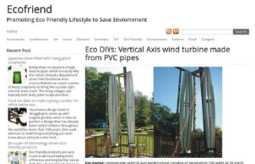 http://www.ecofriend.com/eco-diys-vertical-axis-wind-turbine-made-from-pvc-pipes.html
